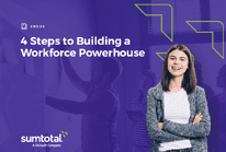 4 Steps to Building a Workforce Powerhouse