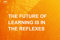 The Future of Learning is in The Reflexes