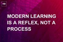 Modern Learning is a Reflex, Not a Process