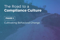 Phase 3: The Road to a Compliance Culture: Cultivating Behavioral Change