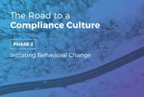 Phase 2: The Road to a Compliance Culture: Initiating Behavioral Change
