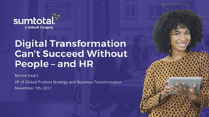 Digital Transformation Can't Succeed Without People – and HR (Nov 2017)
