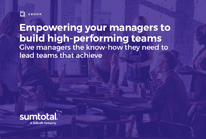 Empowering your managers to build high-performing teams