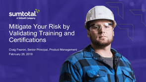 Mitigate Your Risk by Validating Employee Training and Certification