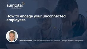How To Engage Your Unconnected Employees