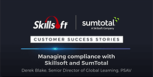 PSAV's Derek Blake – Managing compliance with Skillsoft and SumTotal