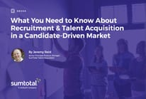 What You Need to Know About Recruitment & Talent Acquisition in a Candidate-Driven Market