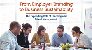 From Employer Branding to Business Sustainability: The Expanding Role of Learning and Talent Management