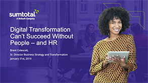Digital Transformation Can't Succeed Without People – and HR