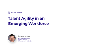 Talent Agility in an Emerging Workforce