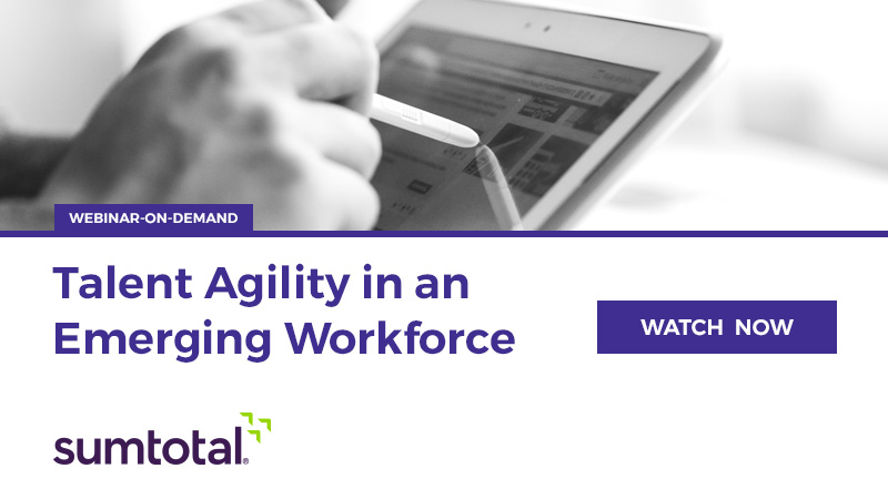 Talent Agility in an Emerging Workforce - Watch Now