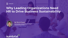 Why Leading Organizations Need HR to Drive Business Sustainability