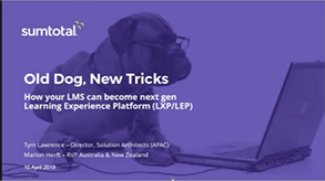 How your LMS can become next gen LEP/LXP (Old Dog, New Tricks) – APAC