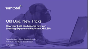 How your LMS can become next gen LEP/LXP (Old Dog, New Tricks) – India