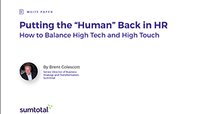 "Putting the ""Human"" Back in HR: How to Balance High Tech and High Touch"