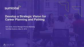 Develop a Strategic Vision for Career Planning & Pathing