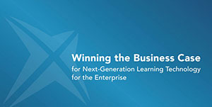 Winning the Business Case for Next-Generation Learning Technology for the Enterprise