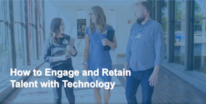 Engage and Retain Your Talent with Technology