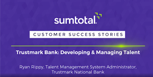 Trustmark Bank – Developing and Managing Talent